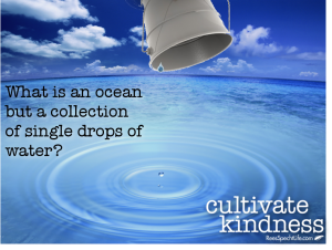 Even the oceans had to fill one little drop at a time...